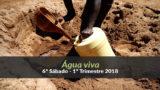 (6º Sáb / 1ºTrim18) Informativo Mundial das Missões – Água viva
