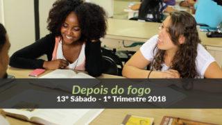 (13º Sáb / 1ºTrim18) Informativo Mundial das Missões – Depois do fogo