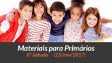 Materiais: Primários – 8º Sáb – Ano B/4Trim 2017