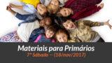 Materiais: Primários – 7º Sáb – Ano B/4Trim 2017