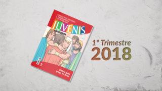 Juvenis (1ºTrim18) – Auxiliar da Lição da Escola Sabatina
