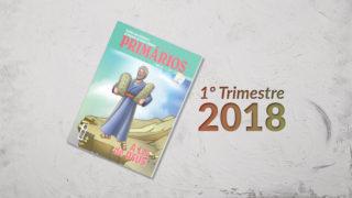 Primários (1ºTrim18) – Auxiliar da Lição da Escola Sabatina