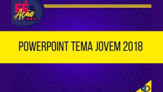 Powerpoints Tema Jovem 2018