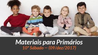Materiais: Primários – 10º Sáb – Ano B/4Trim 2017