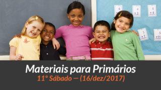 Materiais: Primários – 11º Sáb – Ano B/4Trim 2017