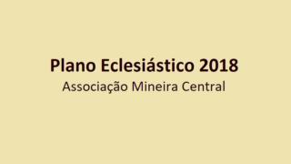 Plano Eclesiástico 2018 – Associação Mineira Central