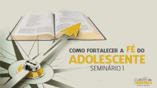 PPT Nível 4: Seminário 1 – Curso de Liderança Adolescente