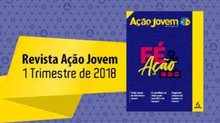 Revista Ação Jovem – 1º trimestre de 2018