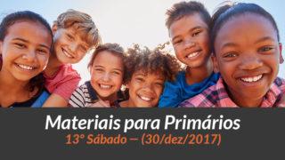 Materiais: Primários – 13º Sáb – Ano B/4Trim 2017