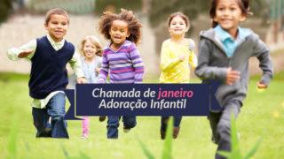 Vídeo: Chamada de janeiro – Adoração Infantil