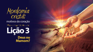 (1ºTrim18) PPT Lição 3: Deus ou mamom?