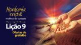 (1ºTrim18) PPT Lição 9: Ofertas de gratidão
