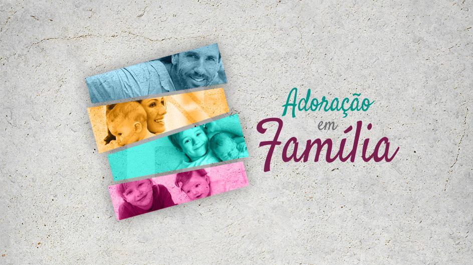 Adoração em Família 2018