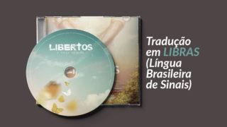 Vídeo: Filme Libertos (LIBRAS) – Semana Santa 2018