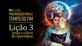(2ºTrim18) PPT Lição 3: Jesus e o livro do Apocalipse