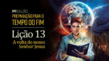 (2ºTrim18) PPT Lição 13: A volta do nosso Senhor