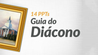 PPTs: Guia do Diácono