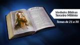Estudos Bíblicos: Temas 21 a 30 – Verdades Bíblicas do 3º Milênio