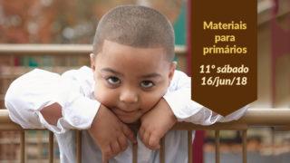 (11ºSáb 2Trim18-Ano C) Materiais Primários