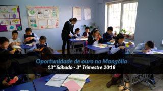 Vídeo: 13º Sáb (3ºTrim18) – Oportunidade de ouro na Mongólia