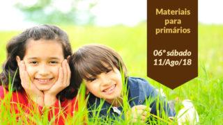 (6ºSáb 3Trim18-Ano C) Materiais Primários