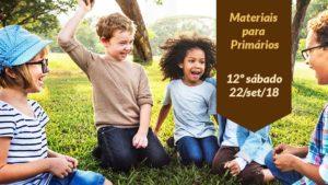 (12ºSáb 3Trim18-Ano C) Materiais Primários