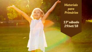 (13ºSáb 3Trim18-Ano C) Materiais Primários