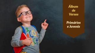 Álbum de versos: Primários e Juvenis