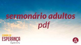 Sermonário Adultos | Semana da Esperança