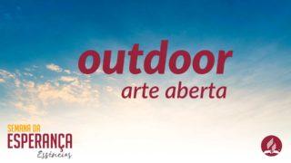 Outdoor – arte aberta | Semana da Esperança