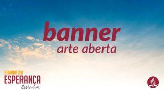 Banner 2×1 – arte aberta | Semana da Esperança