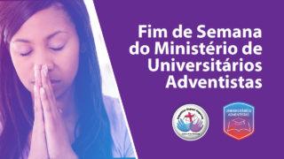 Vídeo – Fim de Semana Mundial do Ministério dos Universitários Adventistas 2018