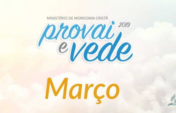 Março – Provai e Vede 2019