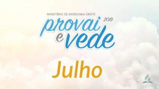 Julho – Provai e Vede 2019