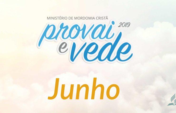 Junho – Provai e Vede 2019