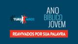 PDF – Ano Bíblico Jovem 2019 + Reavivados por Sua Palavra