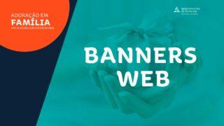 Banners para Redes Sociais | Adoração em Família 2019