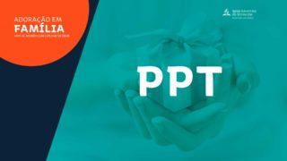 PPT | Adoração em Família 2019