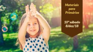 10ºSáb (4Trim18-Ano C) Materiais Primários