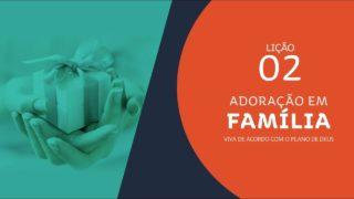 #2 Colaboradores de Deus | Adoração em Família 2019