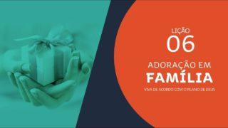 #6 Ajuste de Contas | Adoração em Família 2019