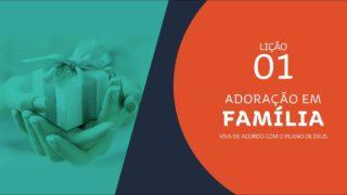 #1 Colaboradores de Deus | Adoração em Família 2019