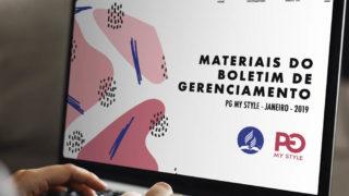 Materiais do Boletim de Gerenciamento – PG My Style [Janeiro/2019]