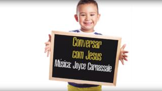 Música Conversar com Jesus | Oração e Primeiro Deus Infantil 2019