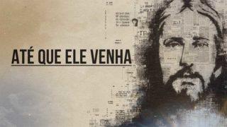 Vídeo: Até que Ele venha | Concílio Colportagem 2019