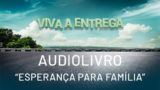 Audiolivro: Esperança para família