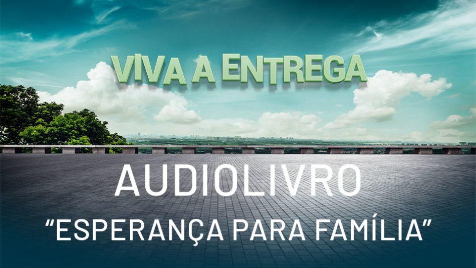 audiolivro esperanca para familia