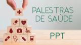 PPT: Palestras Saúde