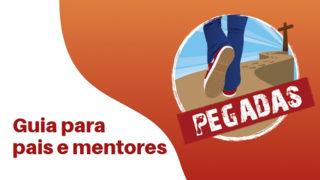 Guia para Pais e Mentores| Pegadas 2019