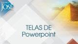 Telas de Powerpoint – Valores de José